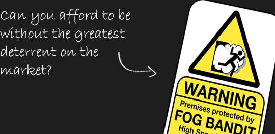 Fog Bandit security fog - the greatest deterrent on the market